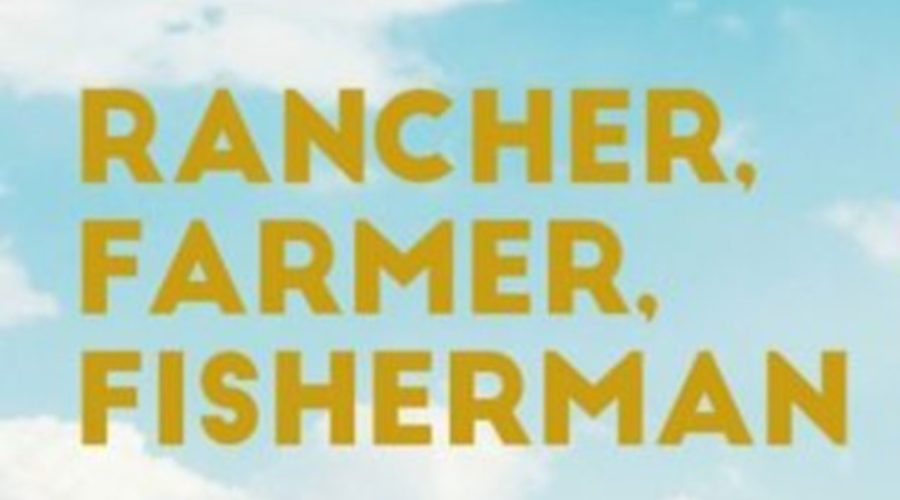 """Rancher, Farmer, Fisherman"" – Friday, Feb 22 at the Hill School from 5:30pm-8:00pm"