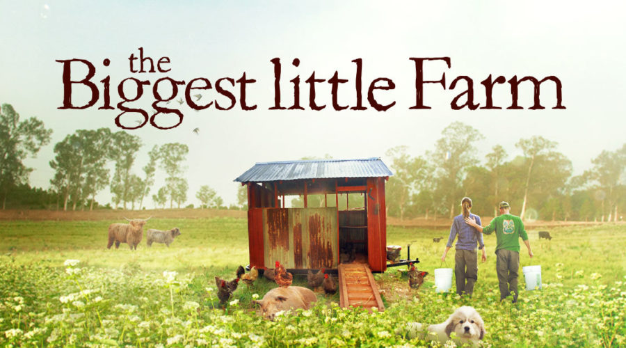 "Join us for:  ""The Biggest little Farm"" – Documentary"
